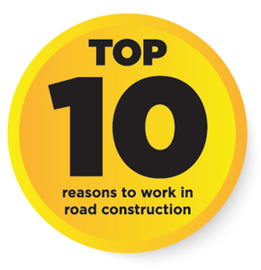top 10 reasons to work in road construction